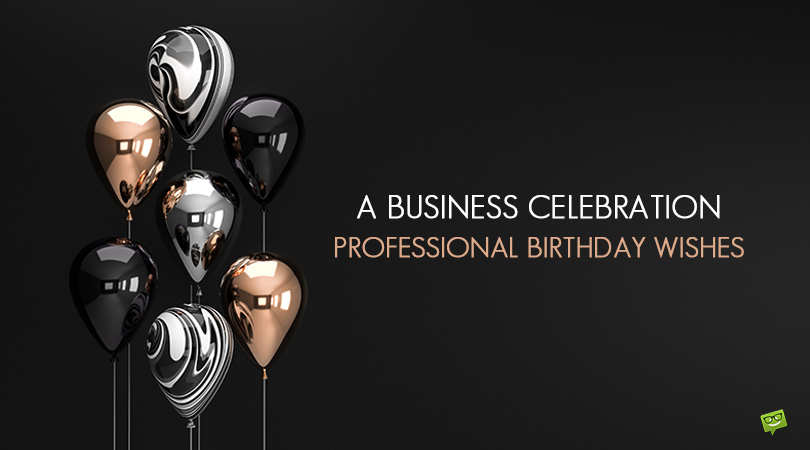 A Business Celebration | 50 Professional Birthday Wishes