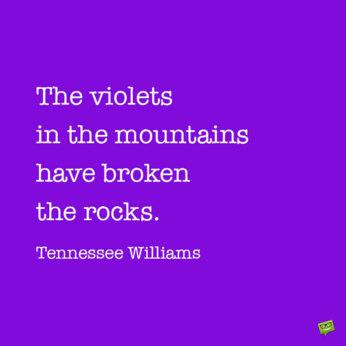 Tennessee Williams purple quote to note and share.