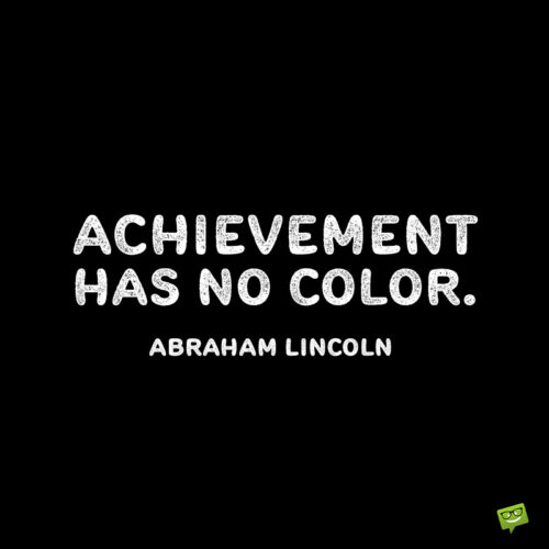 Anti racism quote by Abraham Lincoln.