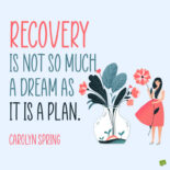 Recovery quote to note and share.