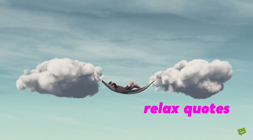 75 Zen Quotes About Relaxing and Enjoying Life