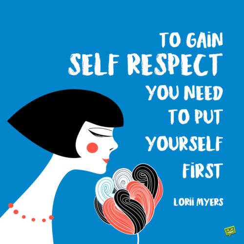 Self respect quote to help you set your priorities.