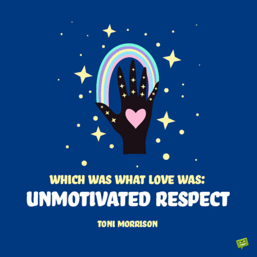 Quote to make you think about love and respect.