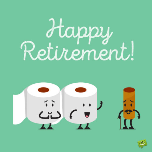 Funny happy retirement image.