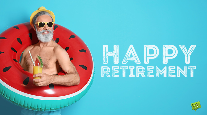 175 Inspiring Happy Retirement Wishes