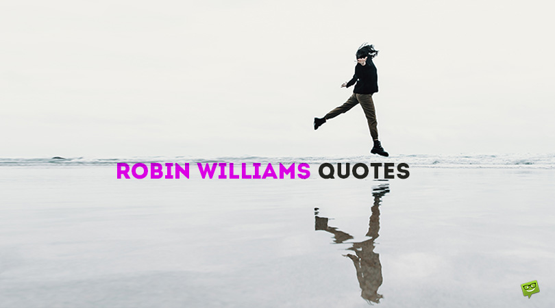 Comedy as a Healer | 150+ Robin Williams Quotes