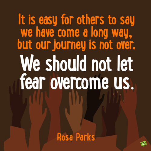 Rosa Parks quote to inspire you.