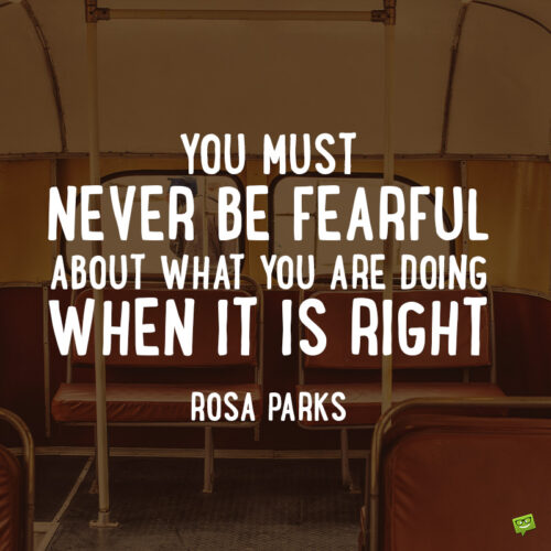 Civil rights quote to inspire courage to overcome fear.