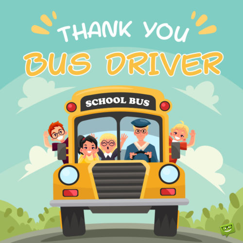 Thank you note for school bus driver.