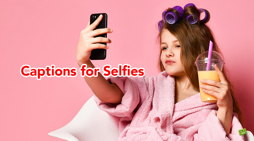 111 Amazing Selfie Captions for Pics of Yourself