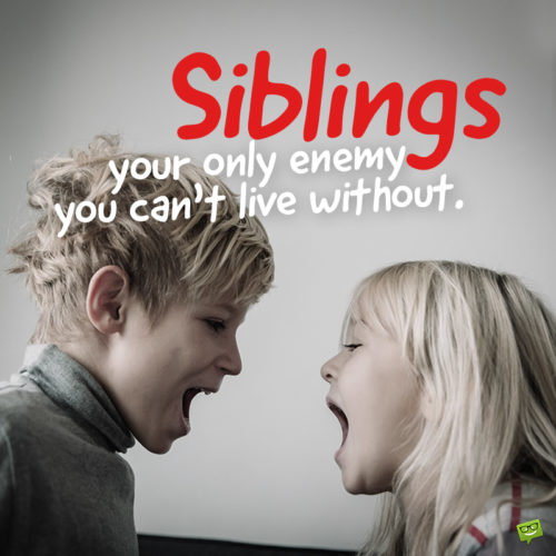 Funny sibling quote.