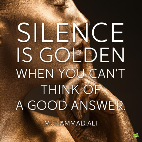 Silence is golden quote to note and share.