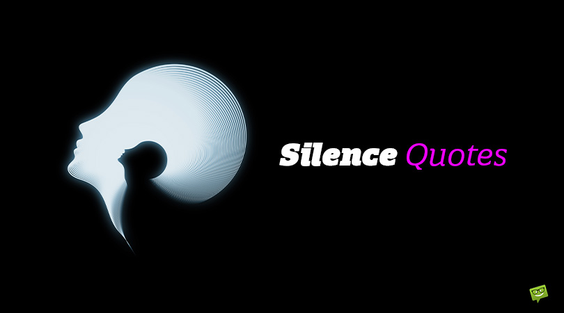 Effective Words or Timely Pauses? | 151 Silence Quotes