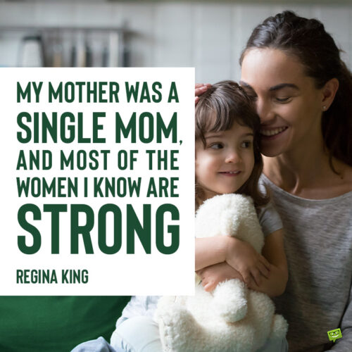 Single mom quote to inspire you.