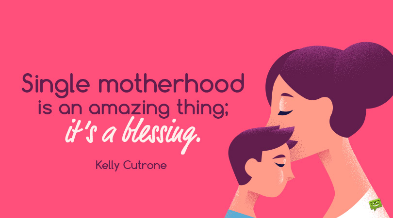 My Own Super Woman | 89 Single Mother Quotes