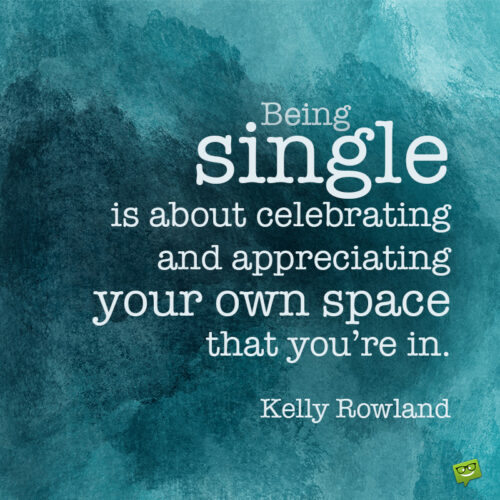 Quote about being single to make you think.