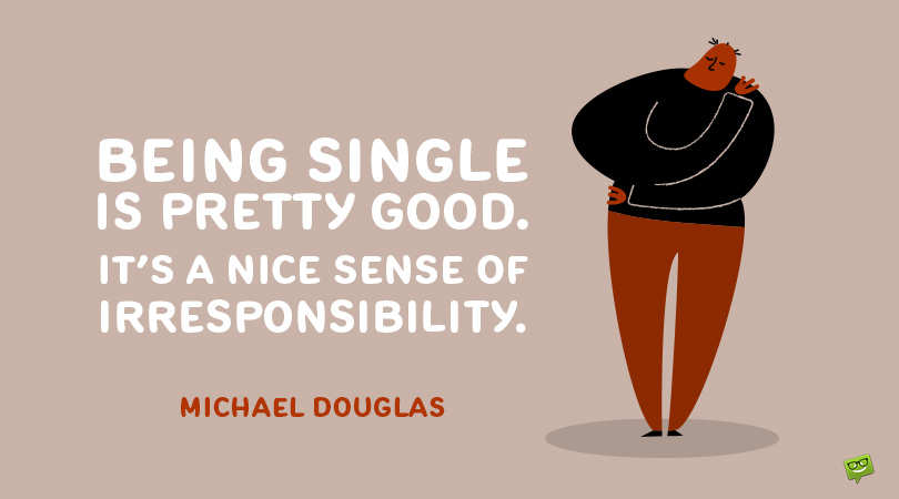 """One Is a Crowd, Too!   99 """"Being Single"""" Quotes That Explore The Idea of a Meaningful Life"""