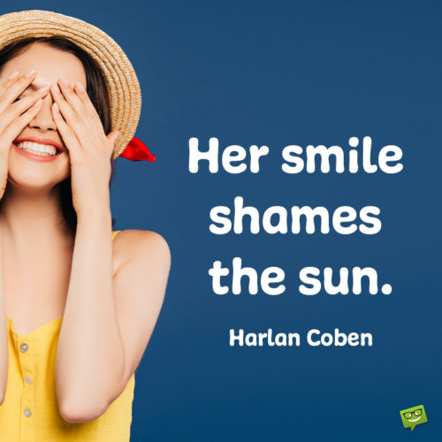 Smile quote for her.