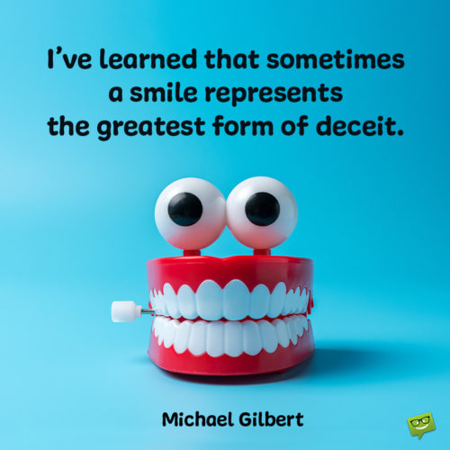 Fake smile quote to make you think.