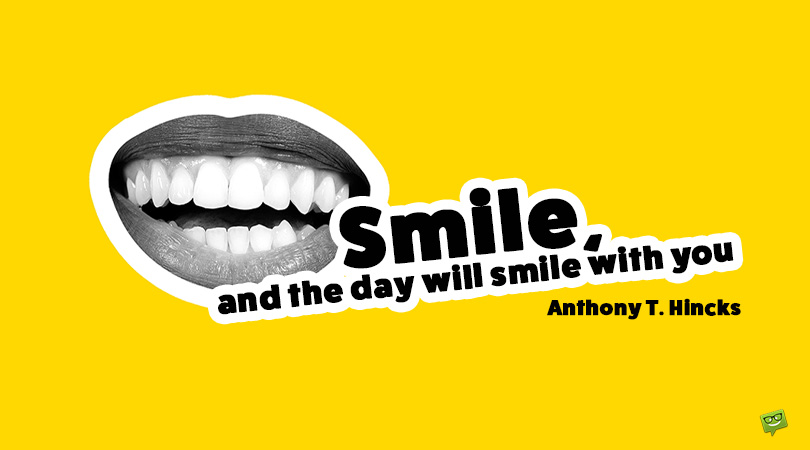 Let the Day Smile With You | 140 Shiny Smile Quotes