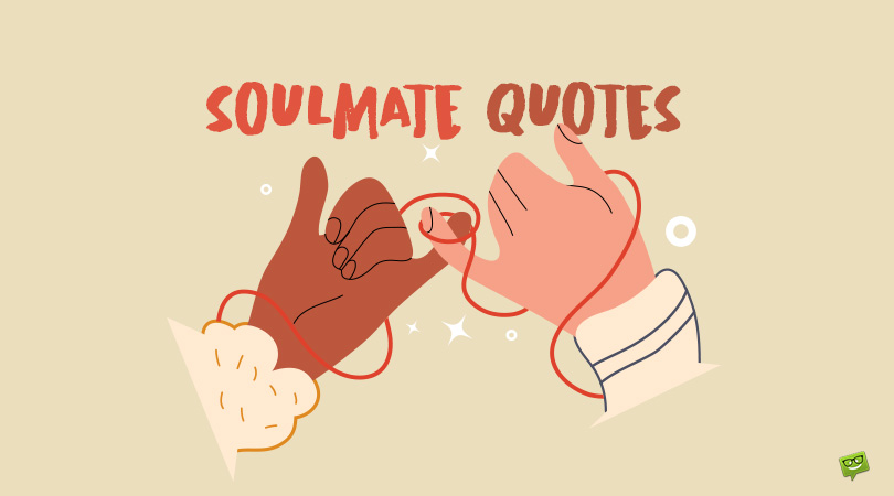 89 Soulmate Quotes to Talk About Perfect Matches in Life