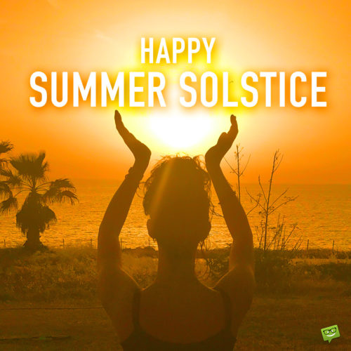 Happy Summer Solstice.