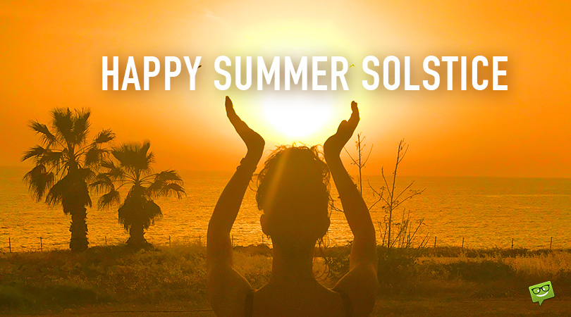Happy Summer Solstice | Celebrate the Longest Day of the Year