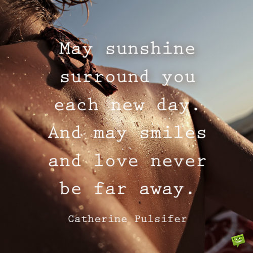 Sunshine quote to cheer you up.