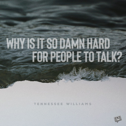 Tennessee Williams quote about human communication.