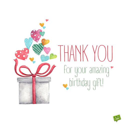 Thank you message for birthday gift on image for sharing on message, chats, emails and other social media.