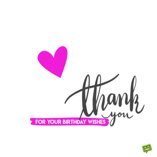 Thank you message for birthday wishes.