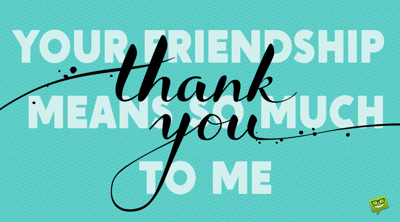 Words of Gratitude | Thank you Notes for a Friend