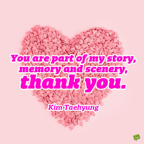 Thank you for loving me quote to note and share.