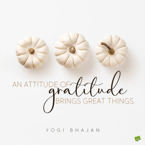 Famous Thanksgiving quote on image of white pumpkins on white background.