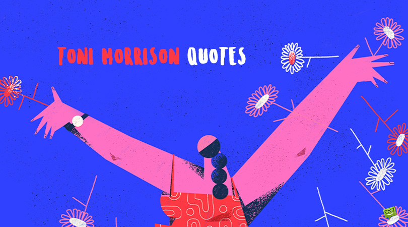 Write the Book You Want to Read | 104 Toni Morrison Quotes