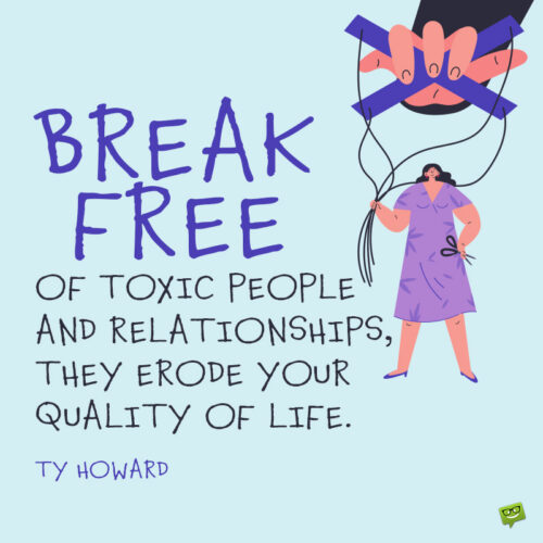 Toxic relationship quote to motivate and inspire you.