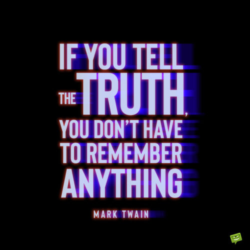 Telling the truth quote to inspire you.