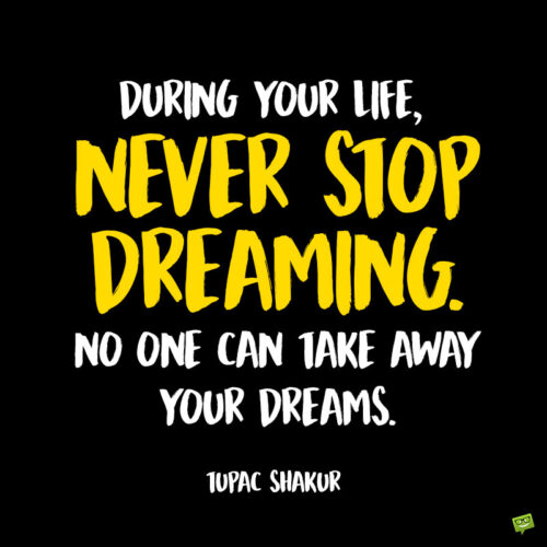 Tupac quote to note and share.