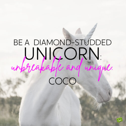 Unicorn quote to note and share.