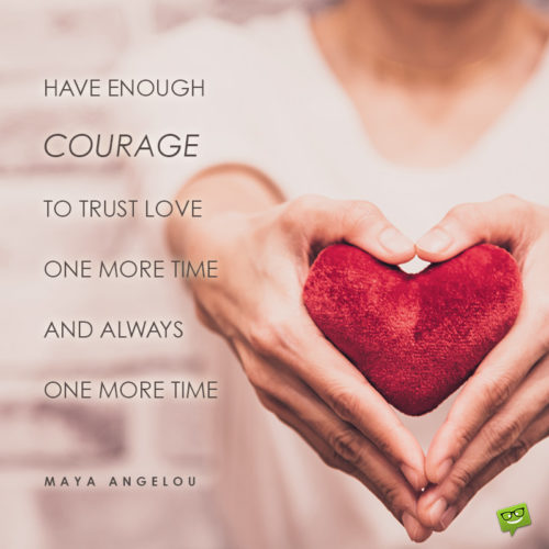 Valentine's day quote by Maya Angelou.