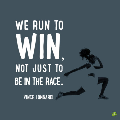 Vince Lombardi quote to motivate you.