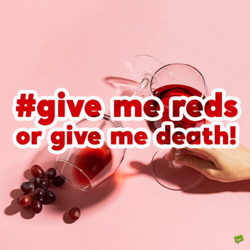 Red wine caption for Instagram.