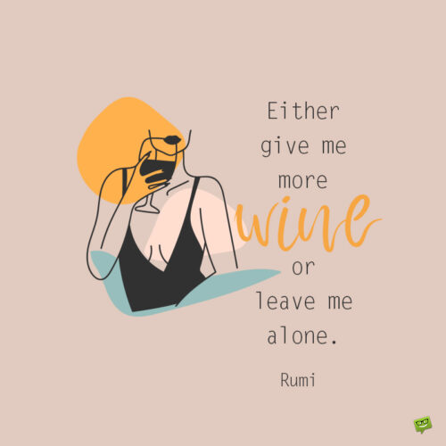 Rumi quote about wine to inspire you.