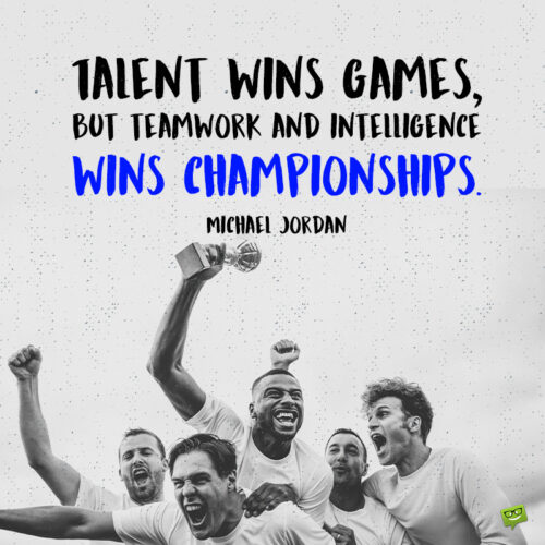Teamwork winning quote.