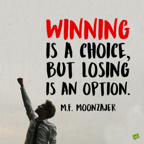 Winning and losing quote to note and share.