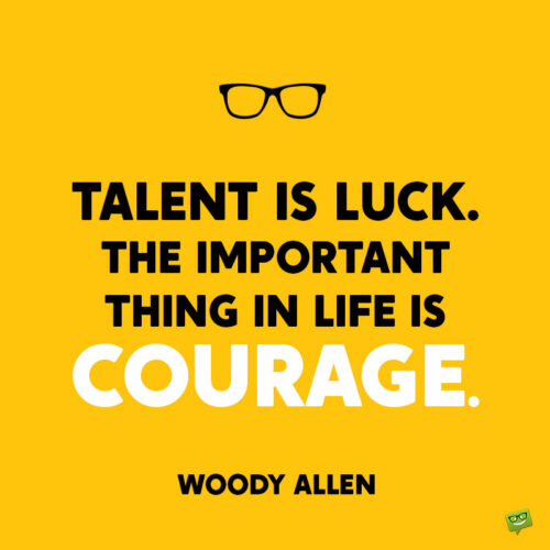 Courage quote to note and share.