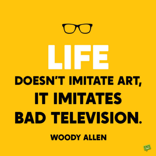 Woody Allen life quote to note and share.