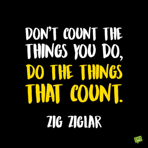 Zig Ziglar quote to note and share.