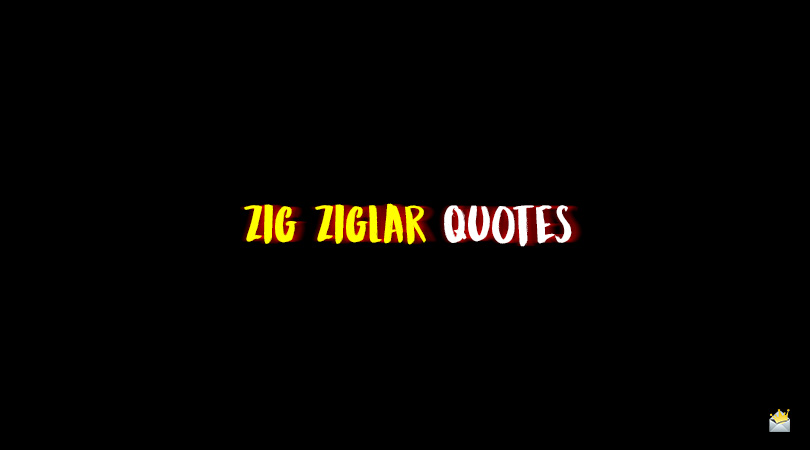 See You at the Top | 150 Zig Ziglar Quotes