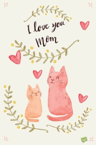 I love you, mom!